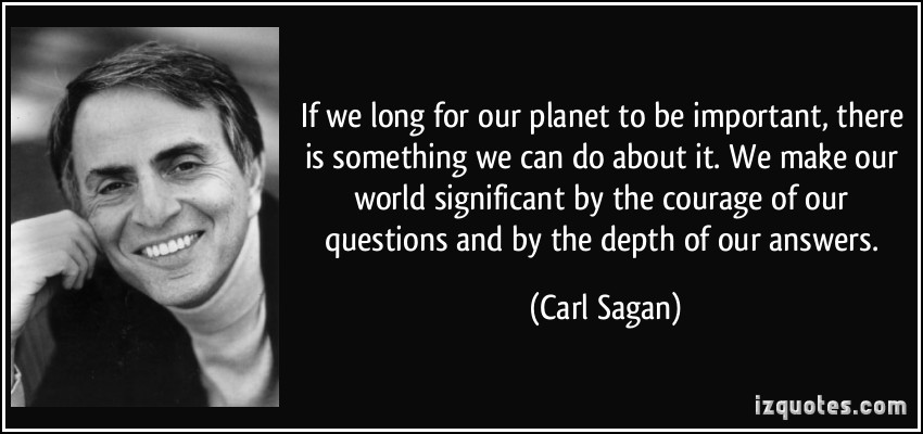 quote-if-we-long-for-our-planet-to-be-important-there-is-something-we-can-do-about-it-we-make-our-world-carl-sagan-263902